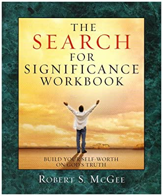 The Search for Significance: Building Your Self-Worth on God's Truth