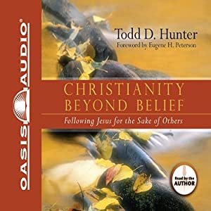 Christianity Beyond Belief | [Todd Hunter]
