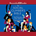 The Social Climber's Bible: A Book of Manners, Practical Tips, and Spiritual Advice for the Upwardly Mobile Audiobook by Dirk Wittenborn, Jazz Johnson Narrated by Mozhan Marno