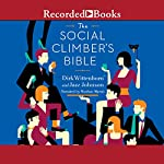 The Social Climber's Bible: A Book of Manners, Practical Tips, and Spiritual Advice for the Upwardly Mobile | Dirk Wittenborn,Jazz Johnson