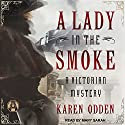 A Lady in the Smoke: A Victorian Mystery Audiobook by Karen Odden Narrated by Mary Sarah