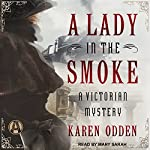 A Lady in the Smoke: A Victorian Mystery | Karen Odden