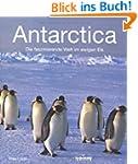 Antarctica - Die faszinierende Welt i...