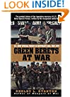Green Berets at War: U.S. Army Special Forces in Southeast Asia, 1956-1975