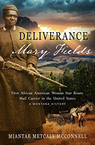 deliverance-mary-fields-first-african-american-woman-star-route-mail-carrier-in-the-united-states-a-