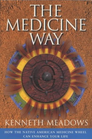 the-medicine-way-how-to-live-the-teachings-of-the-native-american-medicine-wheel-a-shamanic-path-to-