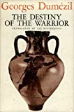 The Destiny of the Warrior (0226169707) by Georges Dumezil