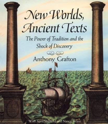 New Worlds, Ancient Texts: The Power of Tradition and the Shock of...