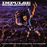 Logical End/He Who Laughs Last by Impulse Manslaughter (2008-07-15)