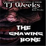 The Gnawing Bone | T. J. Weeks,Kris Weeks