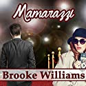 Mamarazzi Audiobook by Brooke Williams Narrated by Leonor A. Woodworth