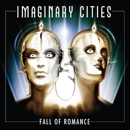 Imaginary Cities – Fall Of Romance (2013) [FLAC]