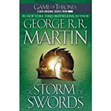 A Storm of Swords: A Song of Ice and Fire, Book 3 (       UNABRIDGED) by George R. R. Martin Narrated by Roy Dotrice