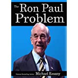The Ron Paul Problem ~ Michael Essany
