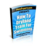 How To Dryland Train For Swimming - Your Step-By-Step Guide To Dryland Training For Swimming ~ HowExpert Press