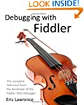 Debugging with Fiddler: The complete...