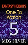 One To Watch (Fantasy Heights Book 5)