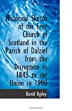 Historical Sketch of the Free Church of Scotland in the Parish of Dalziel from the Disruption in 184 (1103928678) by Ogilvy, David