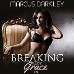 Breaking Lady Grace In: No Longer a Lady, Book 2 | Marcus Darkley