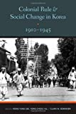 img - for Colonial Rule and Social Change in Korea 1910-1945 (Center for Korean Studies Publication) book / textbook / text book