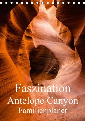 Faszination Antelope Canyon / Familienplaner (Tischkalender 2015 DIN A5 hoch): Immer wieder anders - immer wieder pure Faszination diese Slotcanyons. (Tischkalender, 14 Seiten), Buch