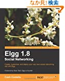 Elgg 1.8 Social Networking: Create, Customize, and Deploy Your Very Own Social Networking Site With Elgg (Open Source: Com...