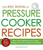 img - for The Big Book of Pressure Cooker Recipes: More Than 500 Pressure Cooker Recipes for Fast and Flavorful Meals (Betty Crocker Big Book) book / textbook / text book