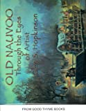 img - for Old Nauvoo Through the Eyes of Artist Glen S. Hopkinson book / textbook / text book