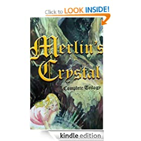 Merlin's Crystal - Complete Trilogy