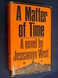 A Matter of Time (0333090136) by West, Jessamyn