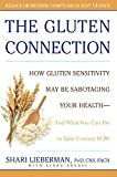 The Gluten Connection:�How Gluten Sensitivity May Be Sabotaging Your Health--And What You Can Do to Take Control Now