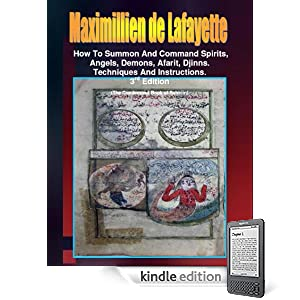 How to Summon and Command Spirits, Angels, Demons, Afrit, Djinns. 3rd Edition. (Instructions and techniques on how to communicate with spirits)