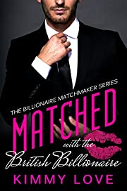 Matched With The British Billionaire (BWWM Billionaire Romance Book 1)