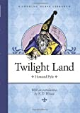 Twilight Land (Looking Glass Library) (0375863370) by Pyle, Howard