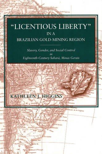 licentious-liberty-in-a-brazilian-gold-mining-region-slavery-gender-and-social-control-in-eighteenth