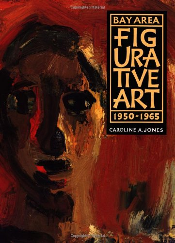 Bay Area Figurative Art: 1950-1965