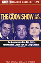 The Goon Show, Volume 16: The Goon Show and Guests Radio/TV Program by The Goons Narrated by The Goons