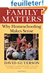 Family Matters: Why Homeschooling Mak...