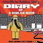 RoCitizens: Robloxia Noob Diaries, Book 7 |  Robloxia Kid