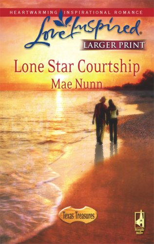 Lone Star Courtship (Texas Treasures Series #4) (Larger Print Love Inspired #445), MAE NUNN