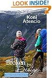 Broken by Design (Healed Hearts Book 1)