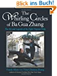 The Whirling Circles of Ba Gua Zhang:...