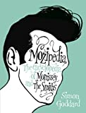 Simon Goddard MOZIPEDIA: THE ENCYCLOPEDIA OF MORRISSEY AND THE SMITHS BY (Author)Goddard, Simon[Hardcover]Sep-2010