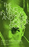 The king in yellow,: And other horror stories (0486225003) by Chambers, Robert W