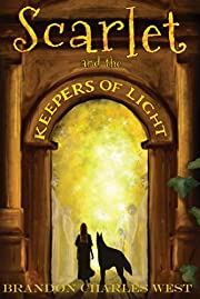 Scarlet and the Keepers of Light (The Scarlet Hopewell Series Book 1)
