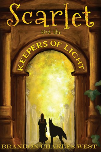 An engrossing saga packed with insight and adventure:  Brandon Charles West's fantasy Scarlet and the Keepers of Light  **Sample now for Free**