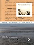 Malcolm Lowry: From the Mersey to the World (The Bluecoat)