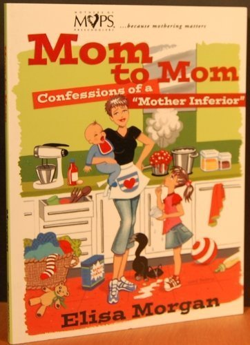 Mom to Mom: Confessions of a