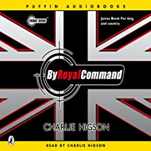 By Royal Command: Young Bond Audiobook by Charlie Higson Narrated by Charlie Higson