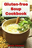 Gluten-free Soup Cookbook: Over 40 Delicious Recipes for the Gluten-free Diet (Quick and Easy Gluten-free Recipes Book 2)